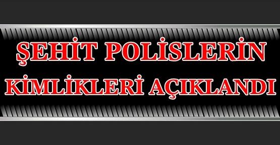 14 ŞEHİT POLİSLERİN KİMLİKLERİ AÇIKLANDI