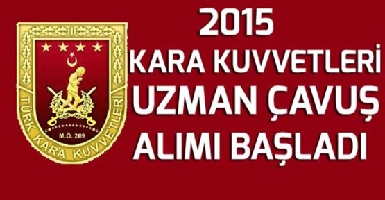 2015 KARA KUVVETLERİ UZMAN ÇAVUŞ ALIMI BAŞLADI
