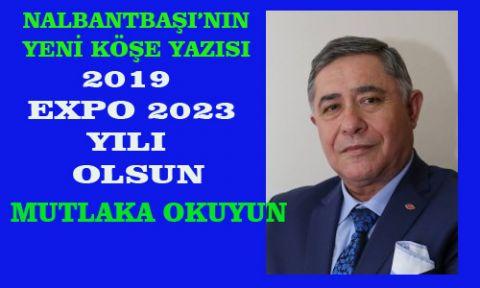 2019  EXPO 2023 YILI  OLSUN