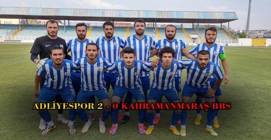 ADLİYESPOR 2-0 KAHRAMANMARAŞ BBS