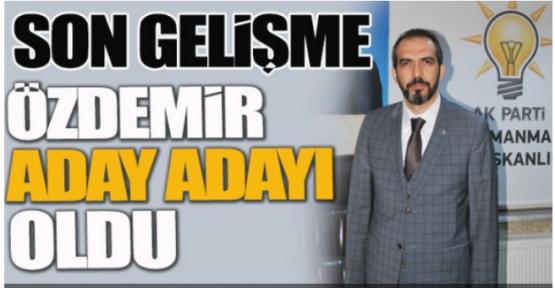 AHMET ÖZDEMİR AK PARTİDEN  ADAY ADAYI