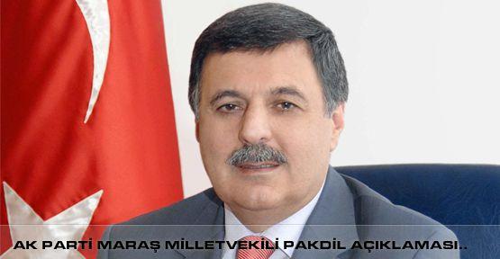 AK Parti Kahramanmaraş Milletvekili Pakdil Açıklaması