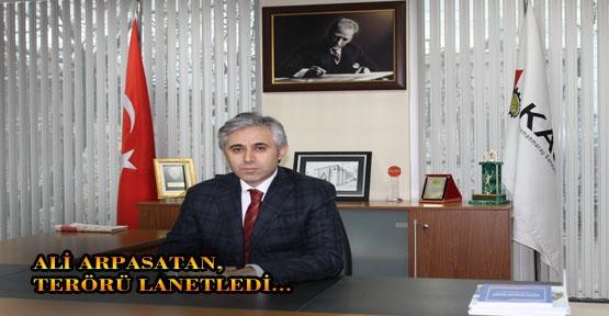 ALİ ARPASATAN TERÖRÜ LANETLİYOR