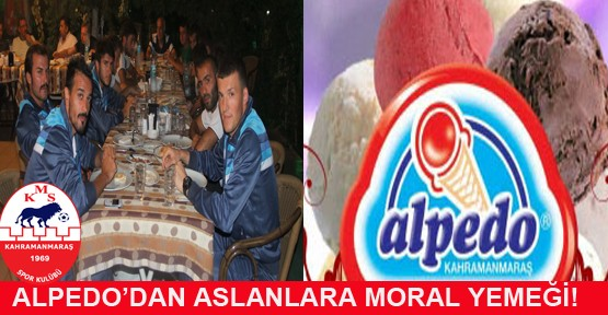 ALPEDO'DAN ASLANLARA MORAL YEMEĞİ!