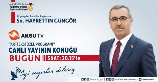 """BAŞKAN GÜNGÖR """"ARTI EKSİ"""" PROGRAMININ KONUĞU"""