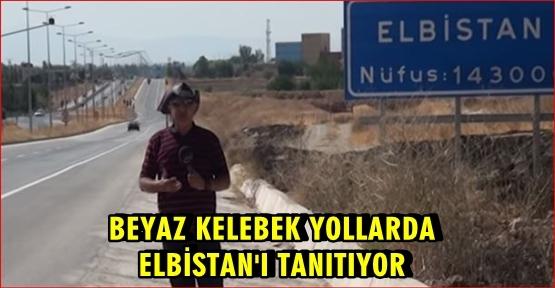 BEYAZ KELEBEK ELBİSTAN'I TANIYORIYOT