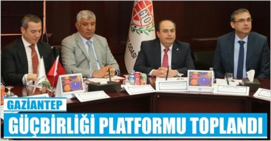 BİLGESEL KALKINMADA GÜÇBİRLİĞİ PLATFORMU GAZİANTEP'TE BİR ARAYA GELDİ