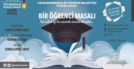 """""""BİR ÖĞRENCİ MASALI"""" SEYİRCİYLE BULUŞUYOR"""