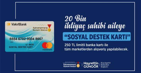 BÜYÜKŞEHİR'DEN 'SOSYAL DESTEK KART'