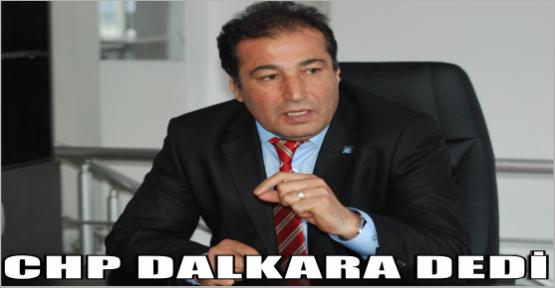 CHP KAHRAMANMARAŞ'TA DALKARA DEDİ