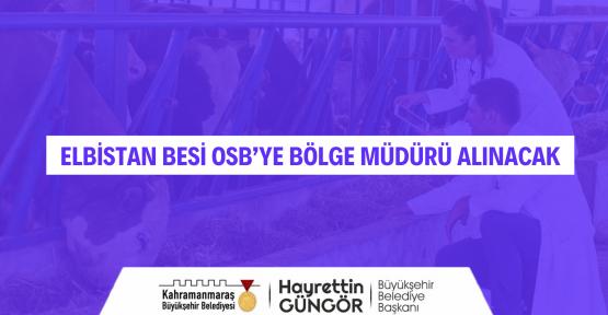 ELBİSTAN BESİ OSB'YE İDARİ PERSONEL ALINACAK