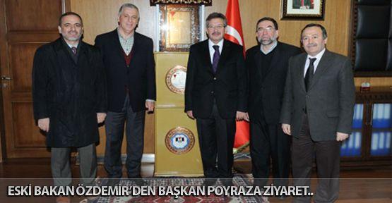 Eski Bakan Özdemir'den Başkan Poyraz'a Ziyaret