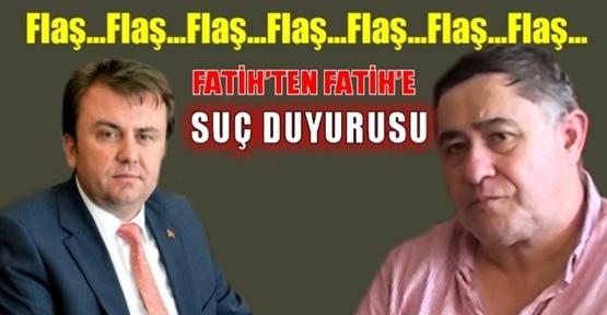 FATİH'TEN FATİH'E SUÇ DUYURUSU!