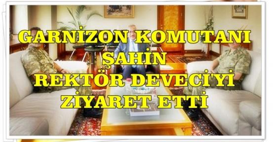 GARNİZON KOMUTANI REKTÖRÜ ZİYARET ETTİ