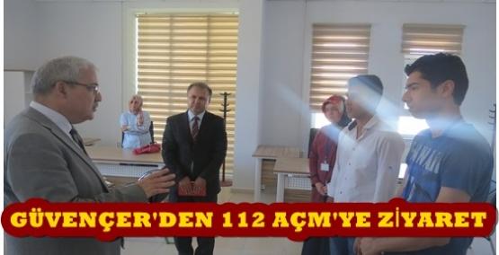 GÜVENÇER'DEN 112 AÇM'YE ZİYARET