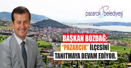 HAMDİ BOZDAĞ PAZARCIK'I TANITIYOR