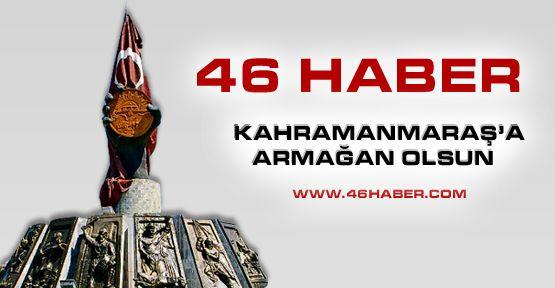 Kahramanmaraş 46 Haber Hayırlı Olsun.
