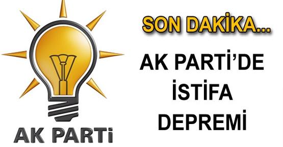 KAHRAMANMARAŞ AK PARTİDE İSTİFA DEPREMİ!