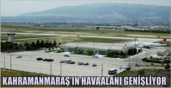 KAHRAMANMARAŞ HAVA ALANI GENİŞLİYOR