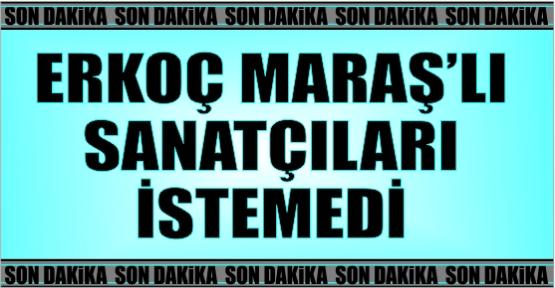 KAHRAMANMARAŞ KENDİ SANATÇILARINA DEĞER VERMİYOR
