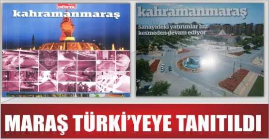 KAHRAMANMARAŞ'I TÜRKİYE TANIDI