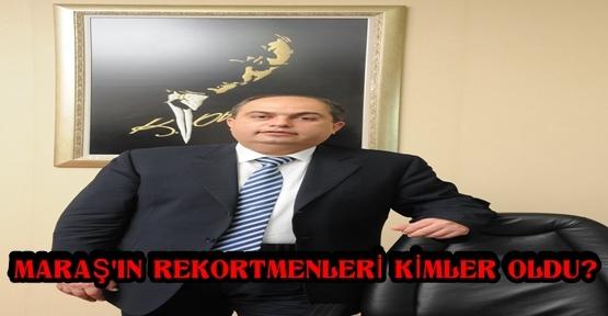 KAHRAMANMARAŞ'IN REKORTMENLERİ BELLİ OLDU