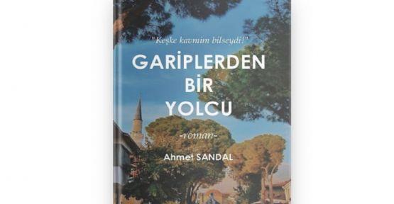 KAHRAMANMARAŞLI ŞAİR YAZAR AHMET SANDAL'DAN İLK ROMAN DENEMESİ