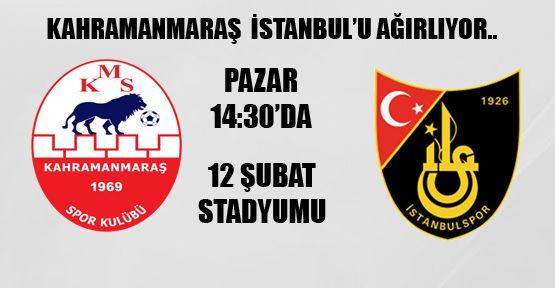 Kahramanmaraşspor İstanbulspor'la karşılaşıyor