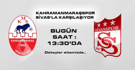 Kahramanmaraşspor Sivas'la Karşılaşıyor!