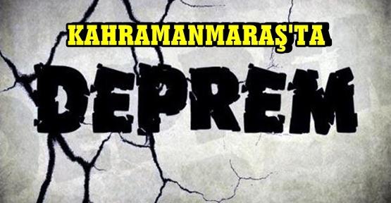 KAHRAMANMARAŞ'TA 1 GECEDE 4 DEPREM