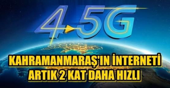 KAHRAMANMARAŞ'TA 4.5G DÖNEMİ