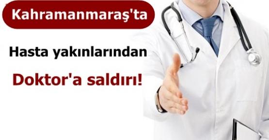 KAHRAMANMARAŞ'TA HASTA YAKINLARINDAN DOKTOR'A SALDIRI!