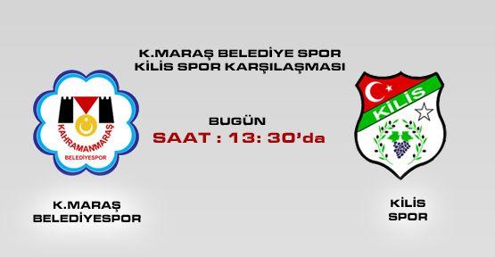 K.Maraş Belediye Spor  Kilis Spor Karşılaşması