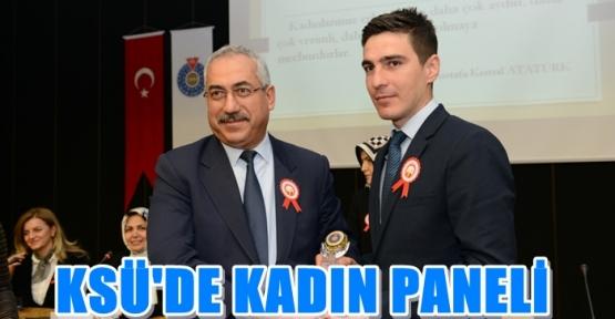 KSÜ'DE KAHRAMANMARAŞ'TA KADIN: FARKLI AÇILARDAN BAKIŞ KONULU PANEL YAPILDI
