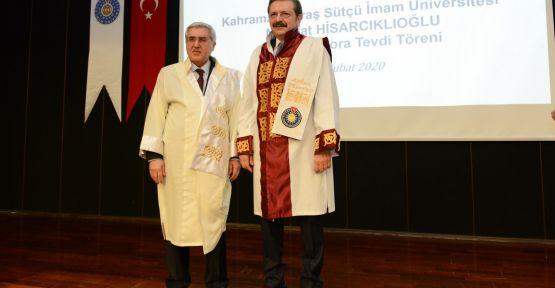 KSÜ'DEN HİSARCIKLIOĞLU'NA FAHRİ DOKTORA UNVANI VERİLDİ