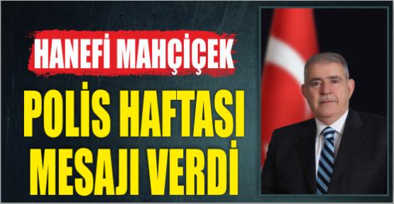 MAHÇİÇEK POLİS HAFTASI MESAJI YAYIMLADI