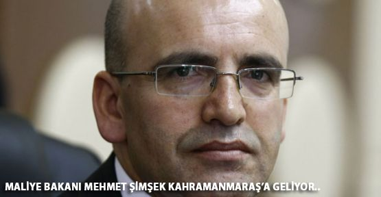 Maliye Bakanı Mehmet Şimşek Kahramanmaraş'a Geliyor