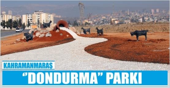 MARAŞ BELEDİYESİNDEN  'DONDURMA' PARKI