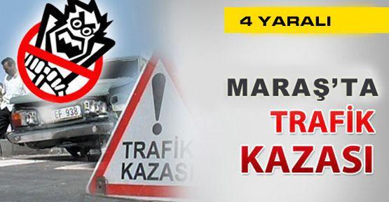 Maraş'ta Trafik Kazası: 4 Yaralı