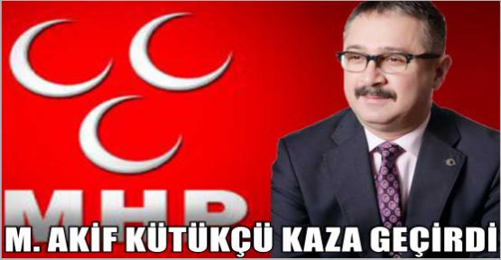 MHP'Lİ A. ADAYI KAZA GEÇİRDİ