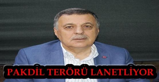 NEVZAT PAKDİL TERÖRÜ LANETLİYOR