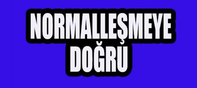 NORMALLEŞME TAKVİMİNE DİKKAT!