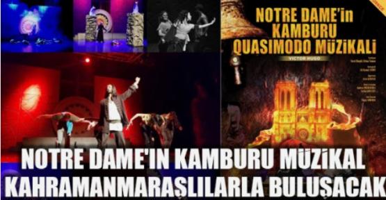 """NOTRE DAME'NİN KANUNU – QUASİMODO MÜZİKALİ""""  KAHRAMANMARAŞ'TA"""
