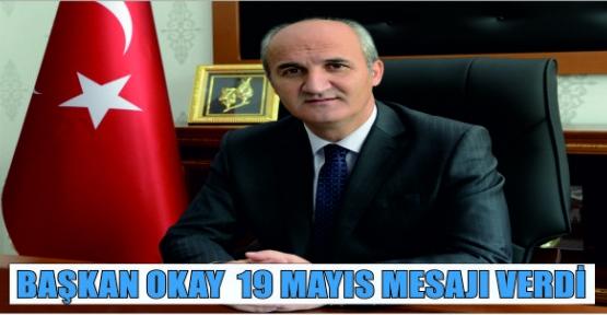 OKAY'IN 19 MAYIS MESAJI