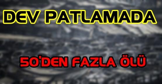 PATLAMADA ONLARCA ÖLÜ
