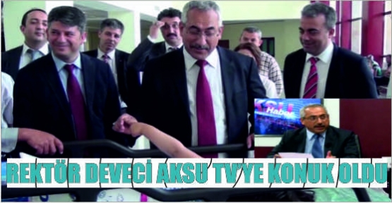 REKTÖR DEVECİ AKSU TV'DE