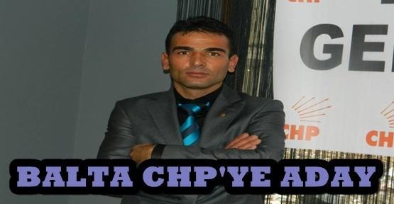 SELAHATTİN BALTA CHP'YE ADAY