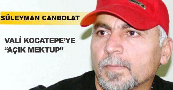 Süleyman Canbolat 'Vali Kocatepe'ye Açık Mektup'