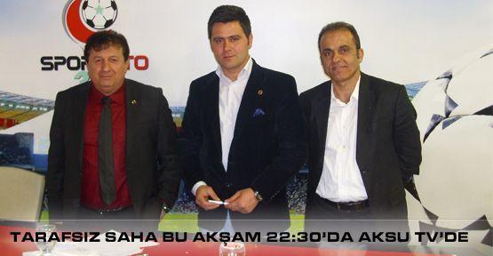 Tarafsız Saha Bu Akşam Aksu Tv'de