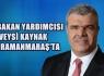 BAŞBAKAN YARDIMCISI VEYSİ KAYNAK MEMLEKETİ...